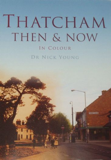 Thatcham Then & Now in Colour, by Dr Nick Young